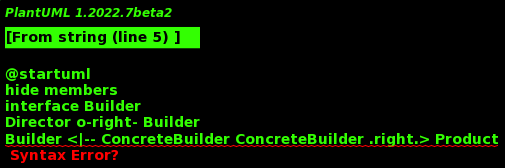 PlantUML Syntax:<br /> hide members<br /> interface Builder<br /> Director o-right- Builder<br /> Builder &lt;|&#8211; ConcreteBuilder ConcreteBuilder .right.&gt; Product<br />